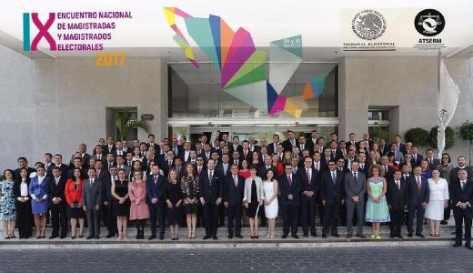 """""""IX Encuentro Nacional de Magistradas y Magistrados Electorales 2017""""."""