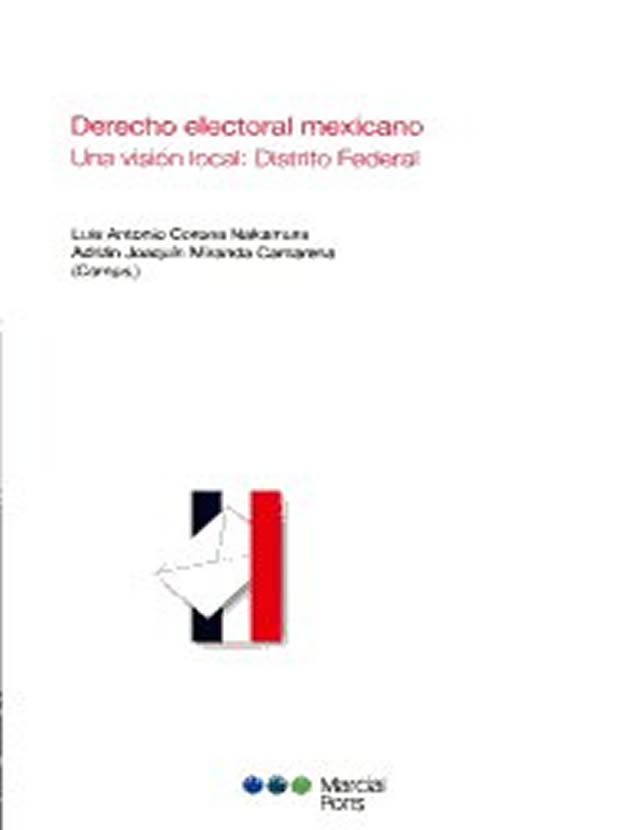 """""""Derecho electoral mexicano; Una visión local: Distrito Federal"""""""